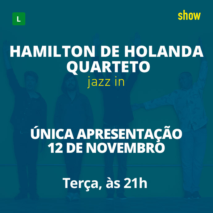 Hamilton de Holanda e quarteto - Jazz In